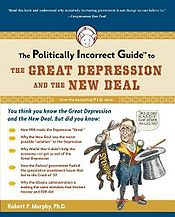 The Politically Incorrect Guide to the Great Depression and the New Deal cover.JPG